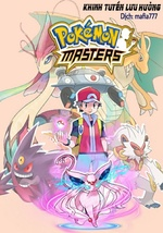 [Dịch] Pokémon Master (Tinh Linh Chưởng Môn Nhân)